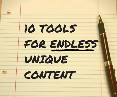 10 tools that will provide you with endless unique content